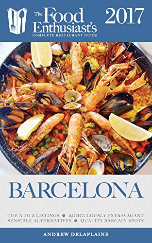 9781640220461: Barcelona -2017: The Food Enthusiast's Complete Restaurant Guide