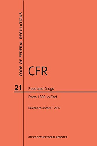 9781640240728: Code of Federal Regulations Title 21, Food and Drugs, Parts 1300-End, 2017