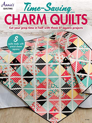 "9781640254251: Time-Saving Charm Quilts: Cut your prep time in half with these 5"" square projects; 8 quilts made with precut charm squares"