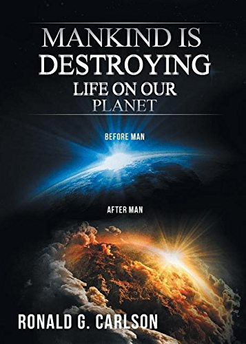 9781640288478: Mankind Is Destroying Life on Our Planet