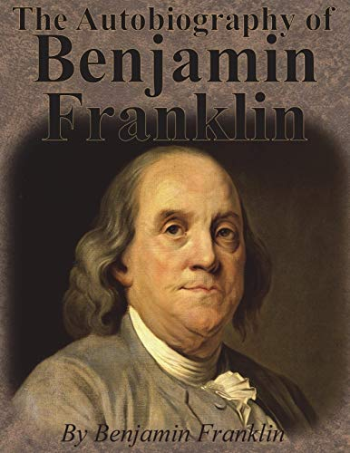 9781640320031: The Autobiography of Benjamin Franklin