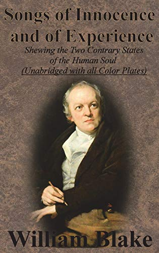 9781640320048: Songs of Innocence and of Experience: Shewing the Two Contrary States of the Human Soul (Unabridged with All Color Plates)