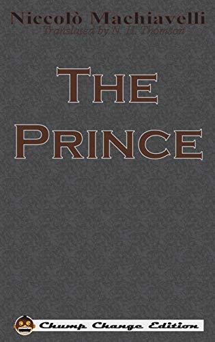 9781640320192: The Prince (Chump Change Edition)