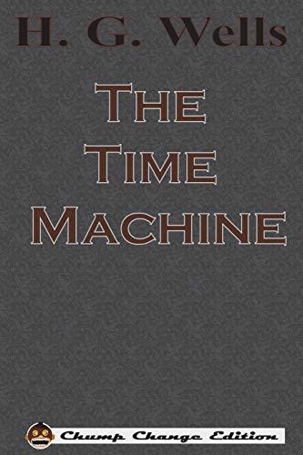 9781640320321: The Time Machine (Chump Change Edition)