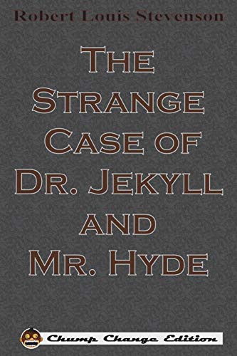 9781640320345: The Strange Case of Dr. Jekyll and Mr. Hyde (Chump Change Edition)