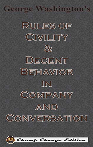 9781640320383: George Washington's Rules of Civility & Decent Behavior in Company and Conversation (Chump Change Edition)