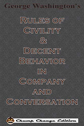 9781640320390: George Washington's Rules of Civility & Decent Behavior in Company and Conversation (Chump Change Edition)