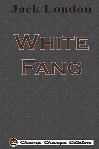 9781640320529: White Fang (Chump Change Edition)