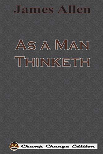 9781640320567: As a Man Thinketh (Chump Change Edition)