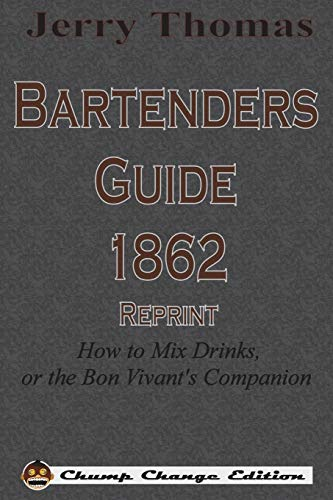 9781640320734: Jerry Thomas Bartenders Guide 1862 Reprint: How to Mix Drinks, or the Bon Vivant's Companion