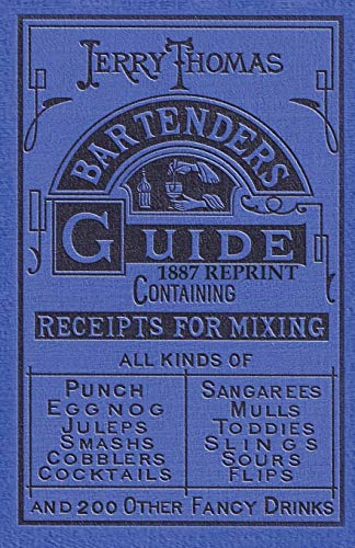 Jerry Thomas Bartenders Guide 1887 Reprint: Thomas, Jerry