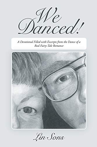 9781640453388: We Danced!: A Devotional Filled with Excerpts from the Dance of a Real Fairy-Tale Romance Including Practical Dance Tips