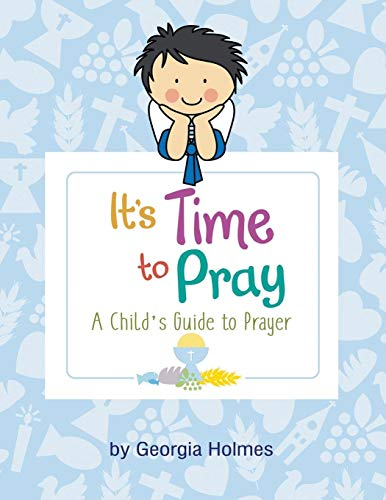 9781640453876: It's Time to Pray: A Child's Guide to Prayer