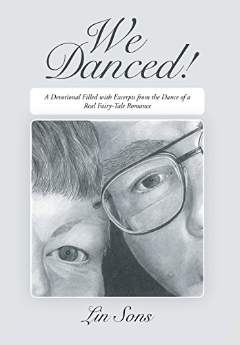 9781640458338: We Danced!: A Devotional Filled with Excerpts from the Dance of a Real Fairy-Tale Romance Including Practical Dance Tips