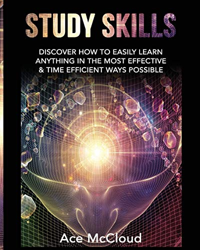 Study Skills: Discover How to Easily Learn: Ace Mccloud