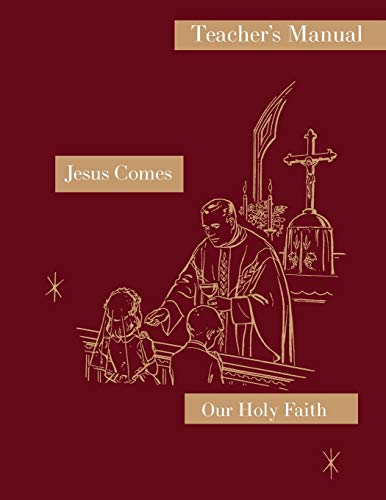 9781640510166: Jesus Comes: Teacher's Manual: Our Holy Faith Series