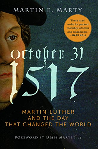 9781640600379: October 31, 1517 - Paperback: Martin Luther and the Day that Changed the World