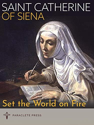 9781640602274: Set the World on Fire: Saint Catherine of Siena and Saint Padre Pio