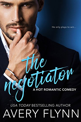 The Negotiator (A Hot Romantic Comedy) (Harbor: Flynn, Avery