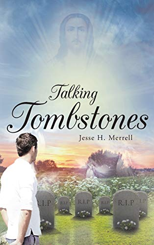 Talking Tombstones (Hardback): Jesse H Merrell