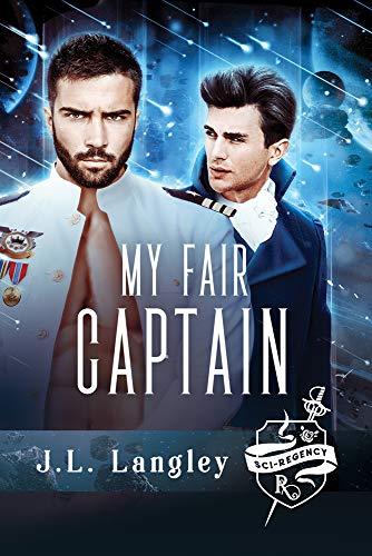 9781640806870: My Fair Captain (Sci-Regency)