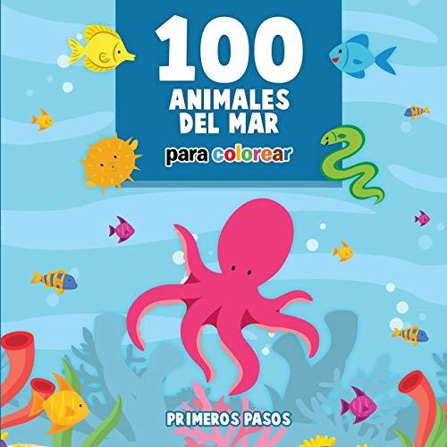 100 Animales del Mar Para Colorear: Libro: Primeros Pasos