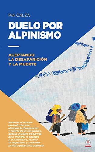 Imagen de archivo de Duelo por alpinismo: Aceptando la desaparicion y la muerte a la venta por Chiron Media