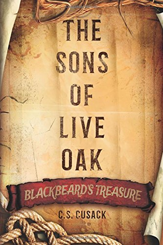 The Sons of Live Oak: Blackbeards Treasure: C.S. Cusack