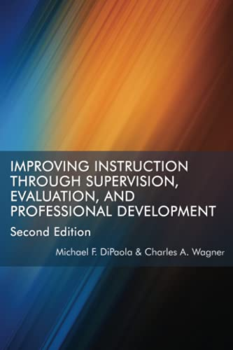 Improving Instruction Through Supervision, Evaluation, and Professional: Michael F. DiPaola,