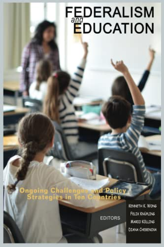 9781641131728: Federalism and Education: Ongoing Challenges and Policy Strategies in Ten Countries (Research in Educational Policy: Local, National, and Global Perspectives)