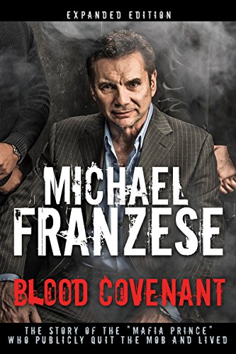 9781641230209: Blood Covenant: The Story of the Mafia Prince Who Publicly Quit the Mob and Lived