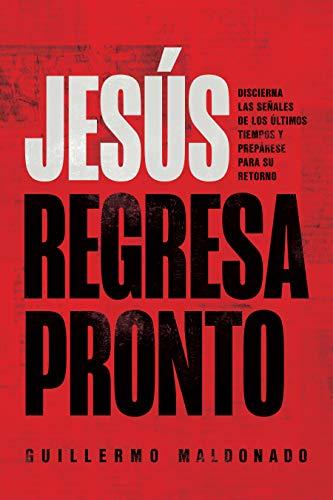 9781641235037: Jesús Regresa Pronto: Discierna Las Señales de Los Últimos Tiempos Y Prepárese Para Su Retorno