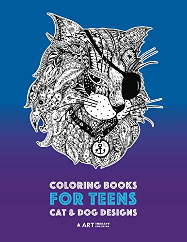 Coloring Books For Teens: Cat & Dog Designs: Detailed Zendoodle Animals For Relaxation; ...