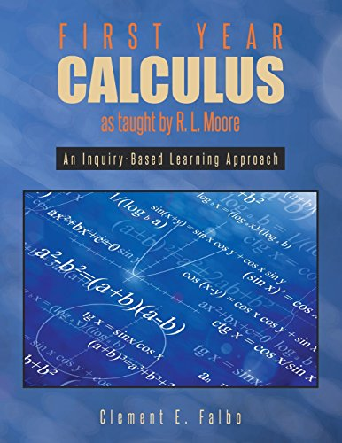 9781641330336: First Year Calculus as taught by R. L. Moore: An Inquiry-Based Learning Approach