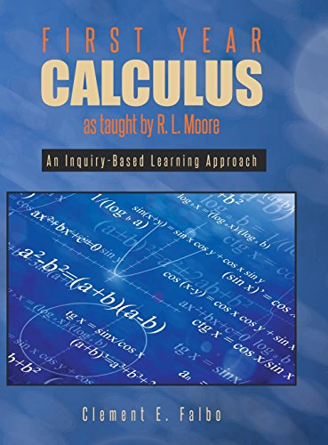 9781641330343: First Year Calculus as taught by R. L. Moore: An Inquiry-Based Learning Approach