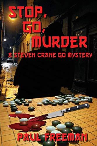 9781641369275: Stop, Go, Murder: A Steven Crane Go Mystery