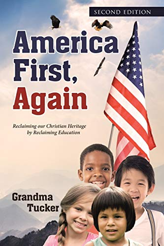 America First, Again: Reclaiming Our Christian Heritage: Tucker, Grandma