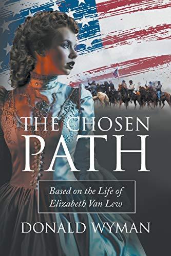 The Chosen Path: Based on the Life: Wyman, Donald Paul