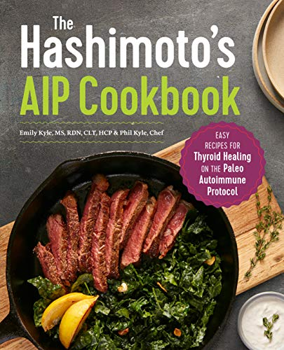 9781641524889: The Hashimoto's AIP Cookbook: Easy Recipes for Thyroid Healing on the Paleo Autoimmune Protocol