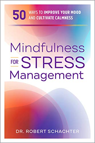 9781641525695: Mindfulness for Stress Management: 50 Ways to Improve Your Mood and Cultivate Calmness