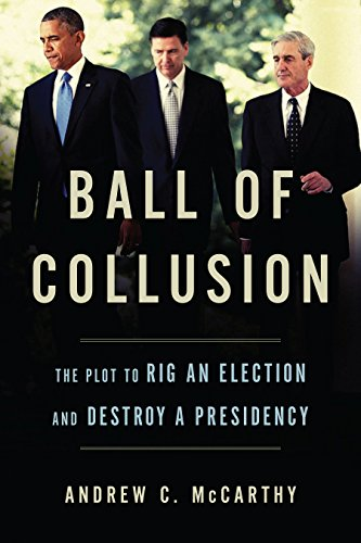 Stock image for Ball of Collusion: The Plot to Rig an Election and Destroy a Presidency for sale by Gulf Coast Books