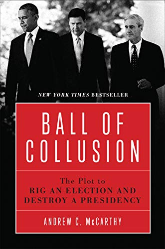 Stock image for Ball of Collusion: The Plot to Rig an Election and Destroy a Presidency for sale by GF Books, Inc.