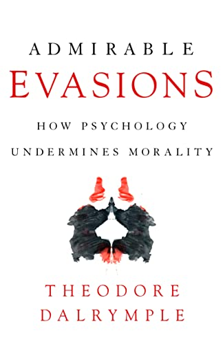 9781641771887: Admirable Evasions: How Psychology Undermines Morality