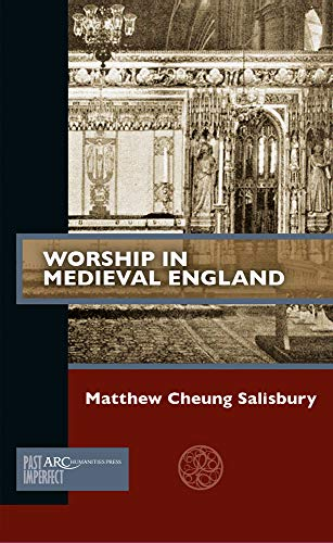 9781641891158: Worship in Medieval England (Past Imperfect)