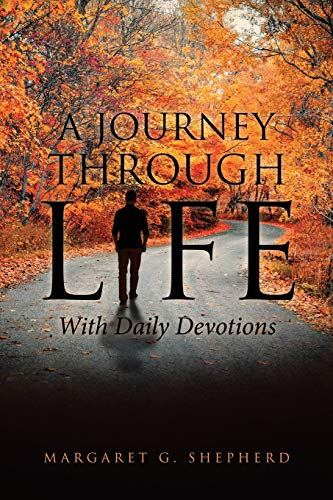 A Journey Through Life with Daily Devotions: Shepherd, Margaret G
