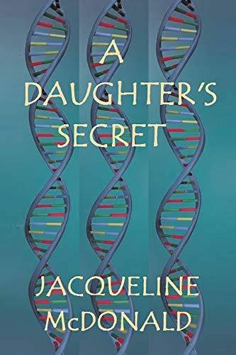 A Daughter's Secret (Paperback): Jacqueline McDonald