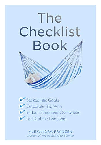 Book Cover: The Checklist Book: Set Realistic Goals, Celebrate Tiny Wins, Reduce Stress and Overwhelm, and Feel Calmer Every Day
