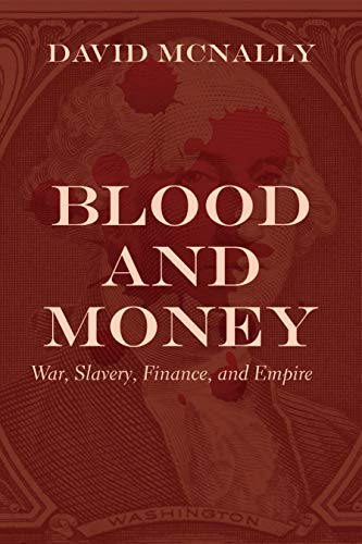 9781642591330: Blood and Money: War, Slavery, and the State