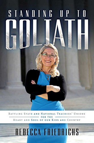 9781642930535: Standing Up to Goliath: Battling State and National Teachers' Unions for the Heart and Soul of Our Kids and Country