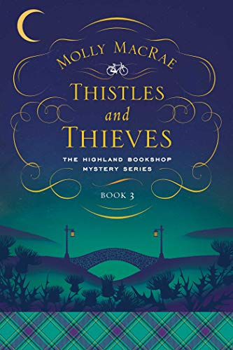 Book Cover: Thistles and Thieves: The Highland Bookshop Mystery Series: Book 3
